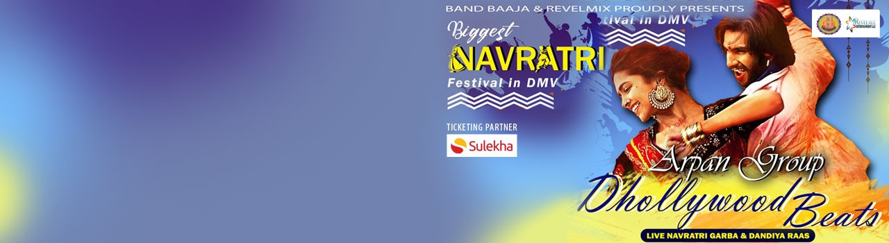 Dhollywood Beats with Arpan Group - Biggest Navratri of DMV